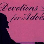 Advent 2017 Devotional Helps Prepare the Way!